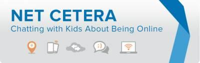 Free Net Cetera kit- Chatting with Kids About Being Online