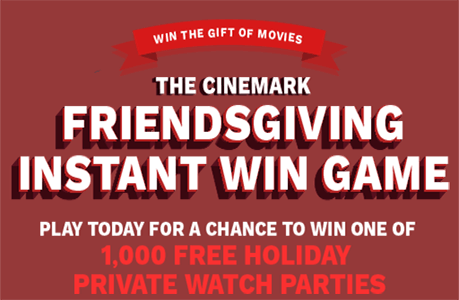 Cinemark 'Friendsgiving' Instant Win Game (Today Only – 1,000 Winners!)