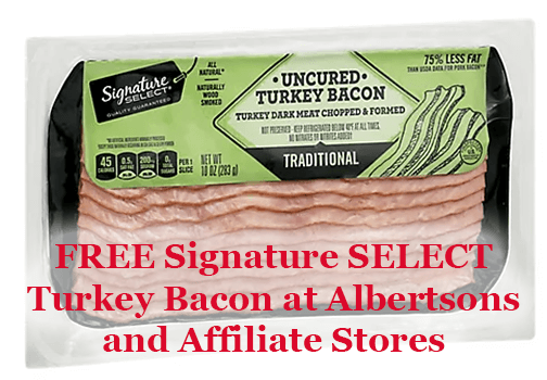 FREE Signature SELECT Turkey Bacon at Albertsons and Affiliate Stores