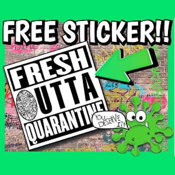 FREE Fresh Outta Quarantine Sticker